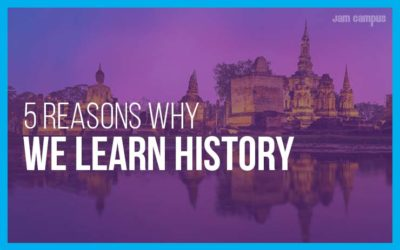 5 Reasons Why We Learn History In School