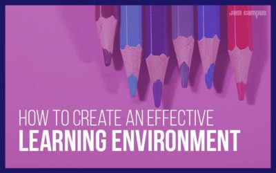 How To Create A Highly Effective Learning Environment