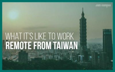 What It's Really Like To Work Remote From Taiwan