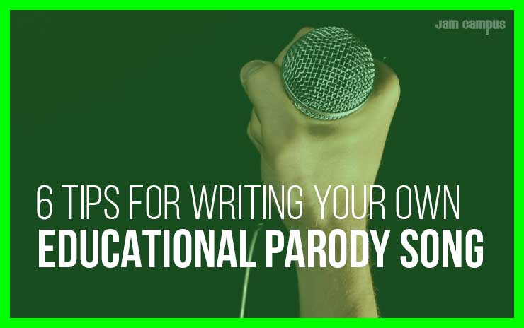 6 tips for writing your own educational parody song lyrics jam campus. Black Bedroom Furniture Sets. Home Design Ideas